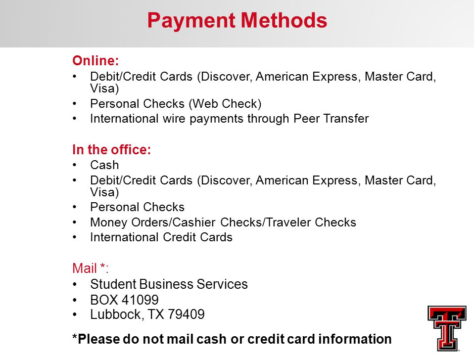 Payment Methods Online: In the office: Mail *: