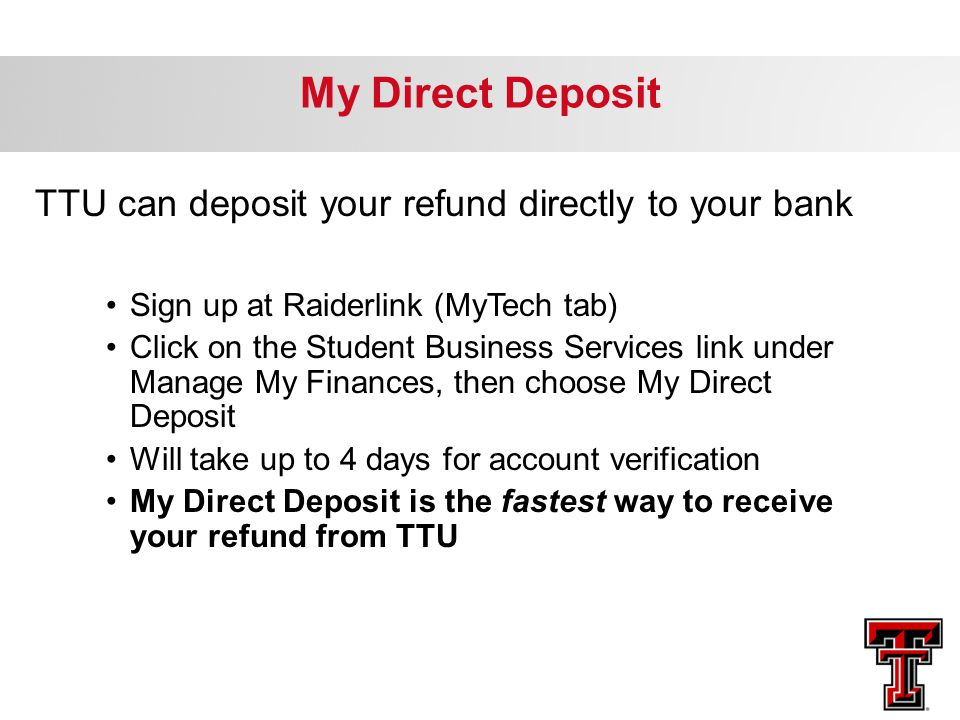 TTU can deposit your refund directly to your bank