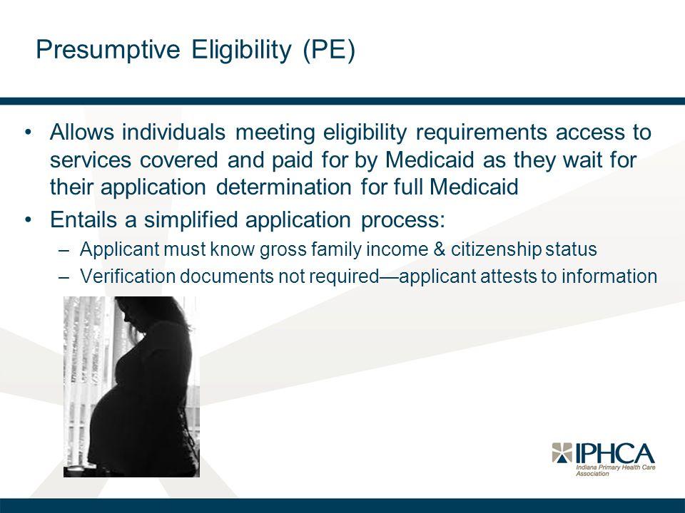 Presumptive Eligibility (PE)