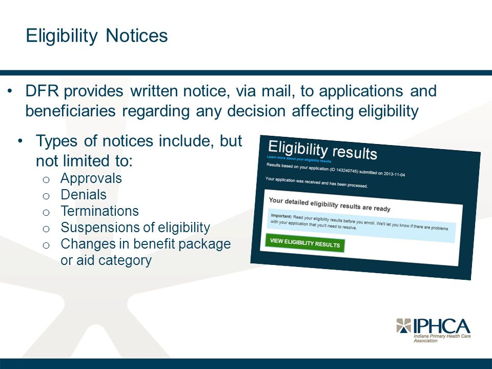 Eligibility Notices DFR provides written notice, via mail, to applications and beneficiaries regarding any decision affecting eligibility.