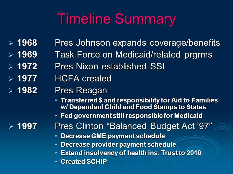 Timeline Summary 1968 Pres Johnson expands coverage/benefits