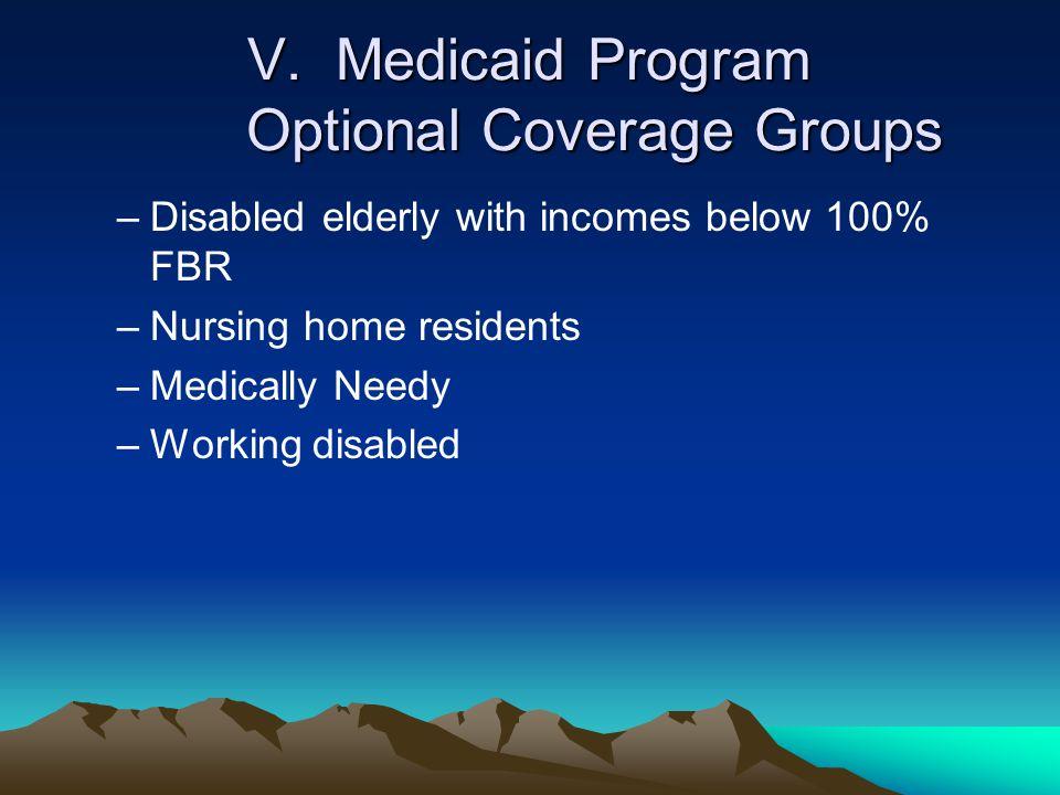 V. Medicaid Program Optional Coverage Groups