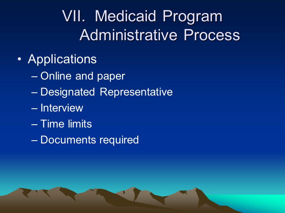 VII. Medicaid Program Administrative Process