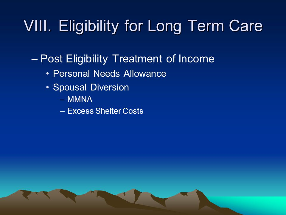 VIII. Eligibility for Long Term Care