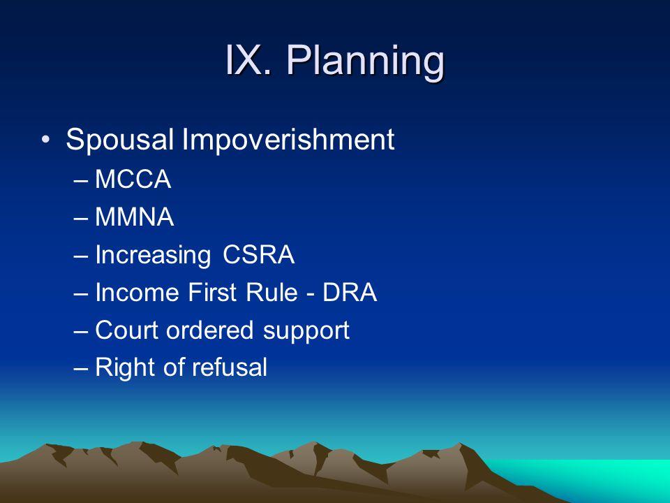 IX. Planning Spousal Impoverishment MCCA MMNA Increasing CSRA