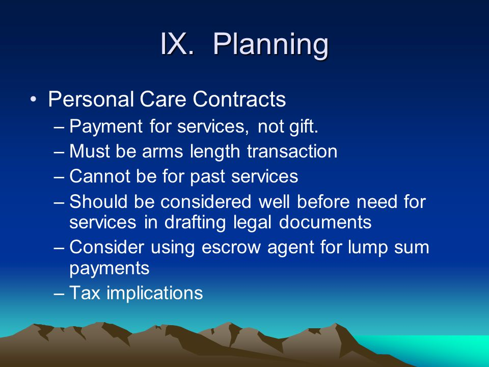 IX. Planning Personal Care Contracts Payment for services, not gift.