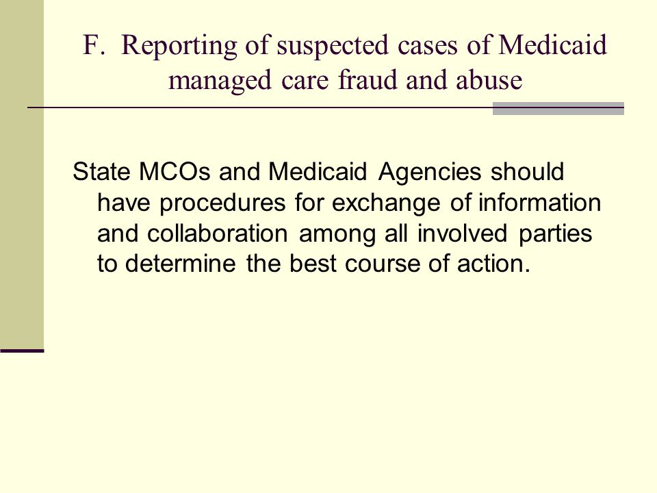 F. Reporting of suspected cases of Medicaid managed care fraud and abuse