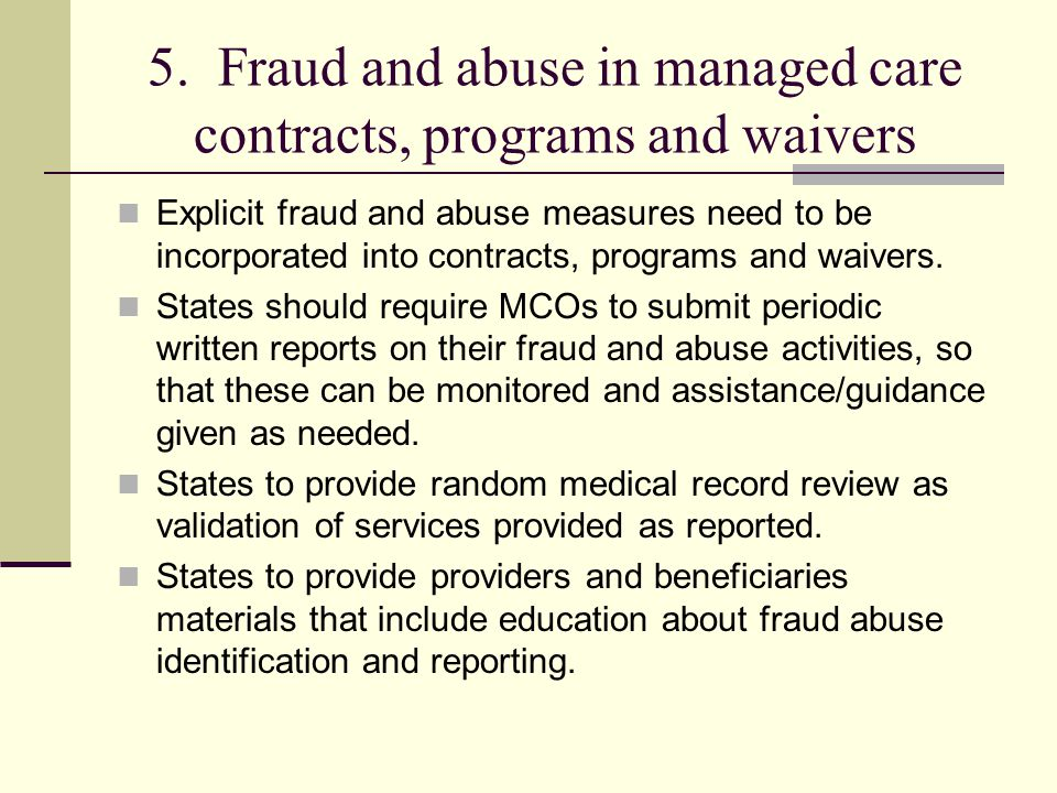 5. Fraud and abuse in managed care contracts, programs and waivers