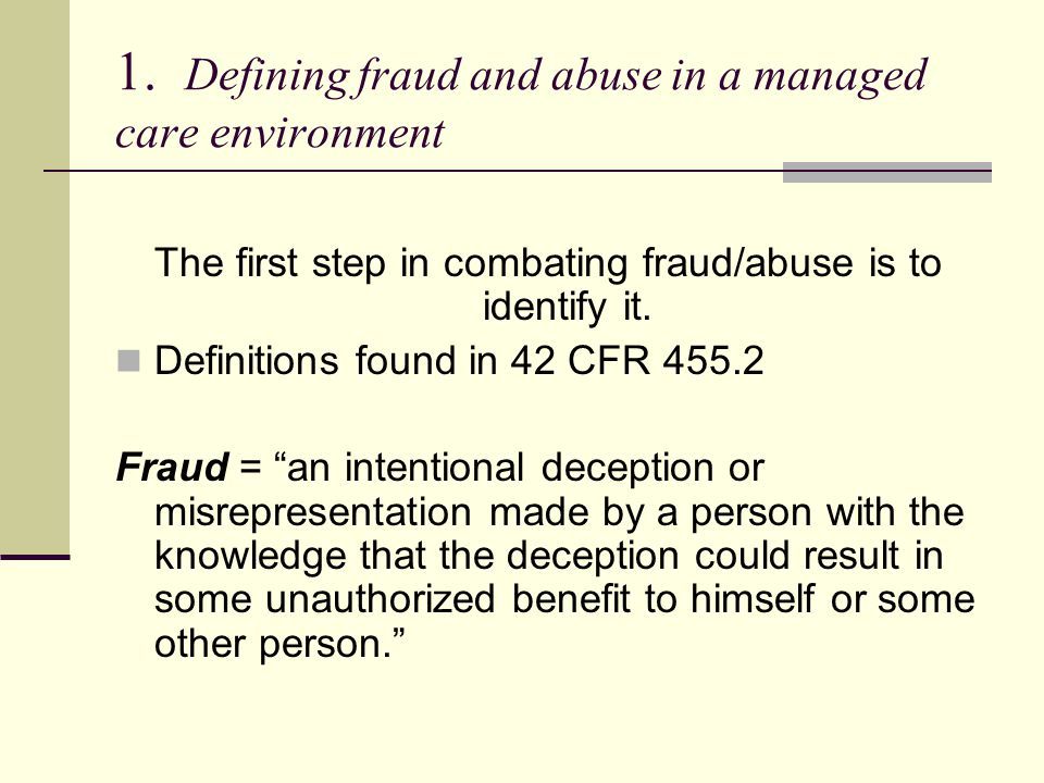 1. Defining fraud and abuse in a managed care environment