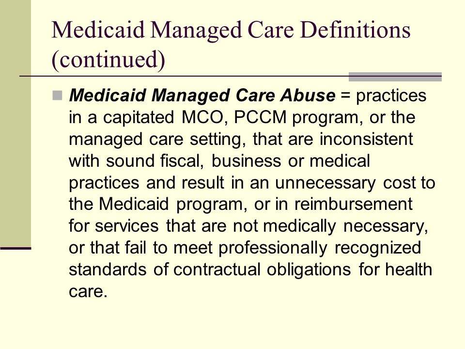 Medicaid Managed Care Definitions (continued)