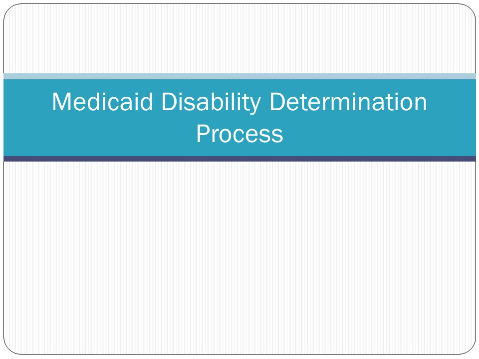 Medicaid Disability Determination Process