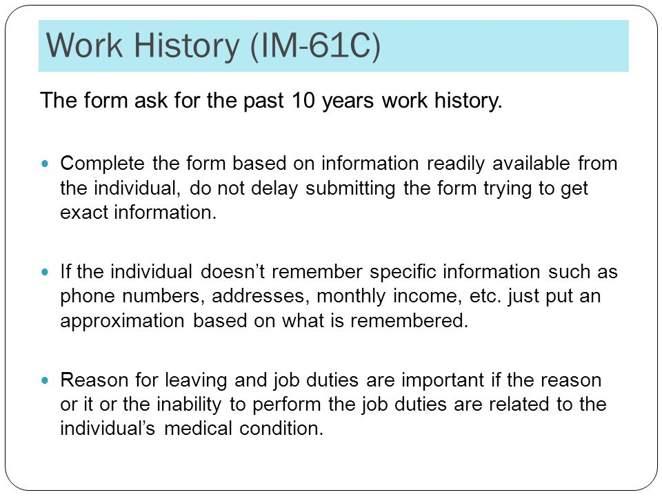 Work History (IM-61C) The form ask for the past 10 years work history.