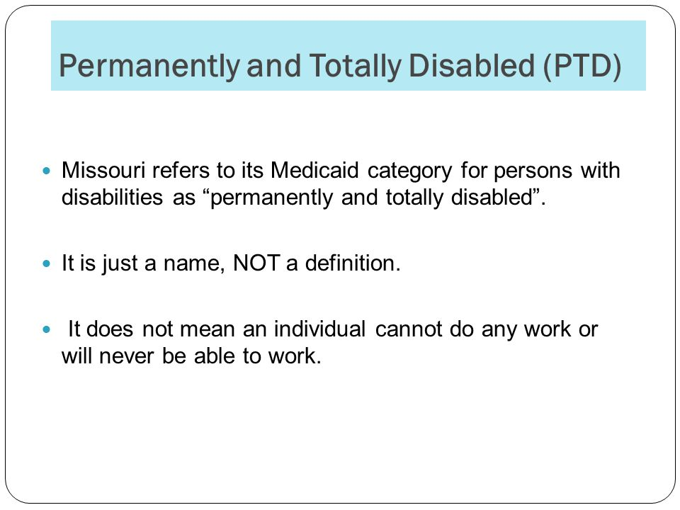 Permanently and Totally Disabled (PTD)