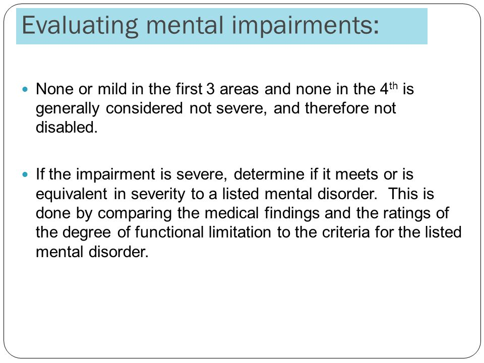 Evaluating mental impairments: