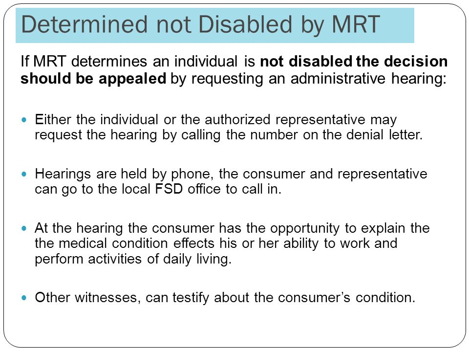 Determined not Disabled by MRT