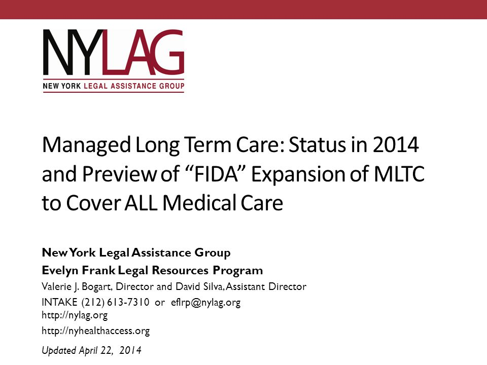Managed Long Term Care: Status in 2014 and Preview of FIDA Expansion of MLTC to Cover ALL Medical Care