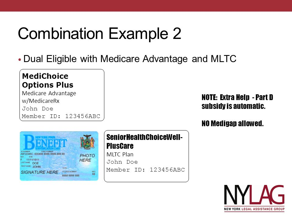 Combination Example 2 Dual Eligible with Medicare Advantage and MLTC