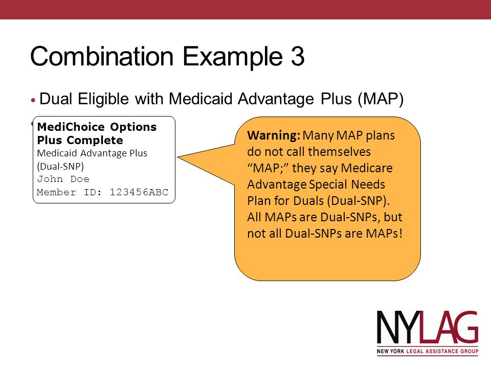 Combination Example 3 Dual Eligible with Medicaid Advantage Plus (MAP)