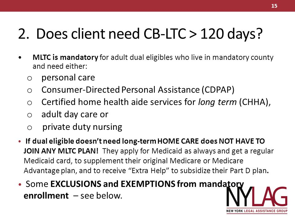 2. Does client need CB-LTC > 120 days