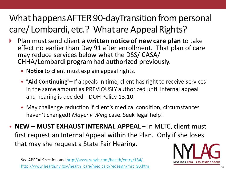 What happens AFTER 90-dayTransition from personal care/ Lombardi, etc