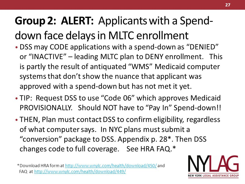 Group 2: ALERT: Applicants with a Spend-down face delays in MLTC enrollment