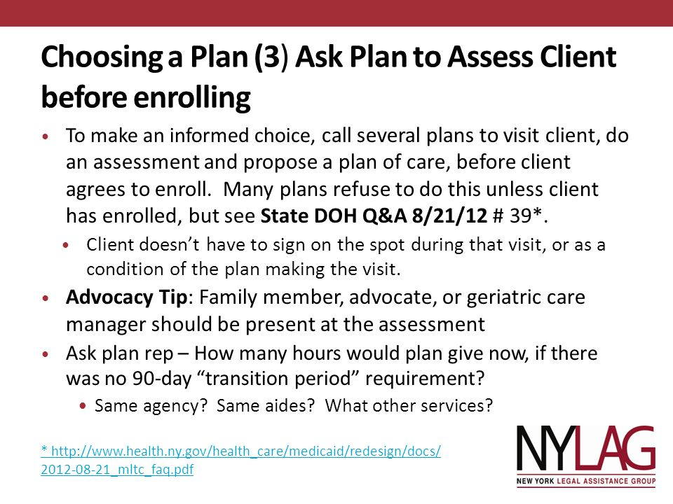 Choosing a Plan (3) Ask Plan to Assess Client before enrolling