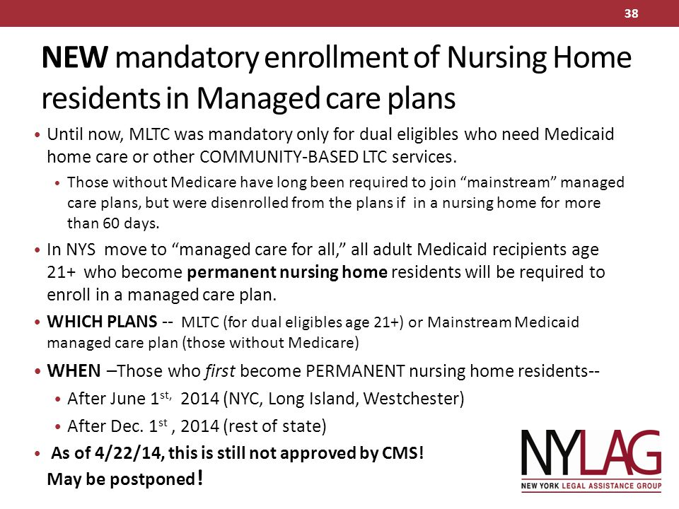 NEW mandatory enrollment of Nursing Home residents in Managed care plans