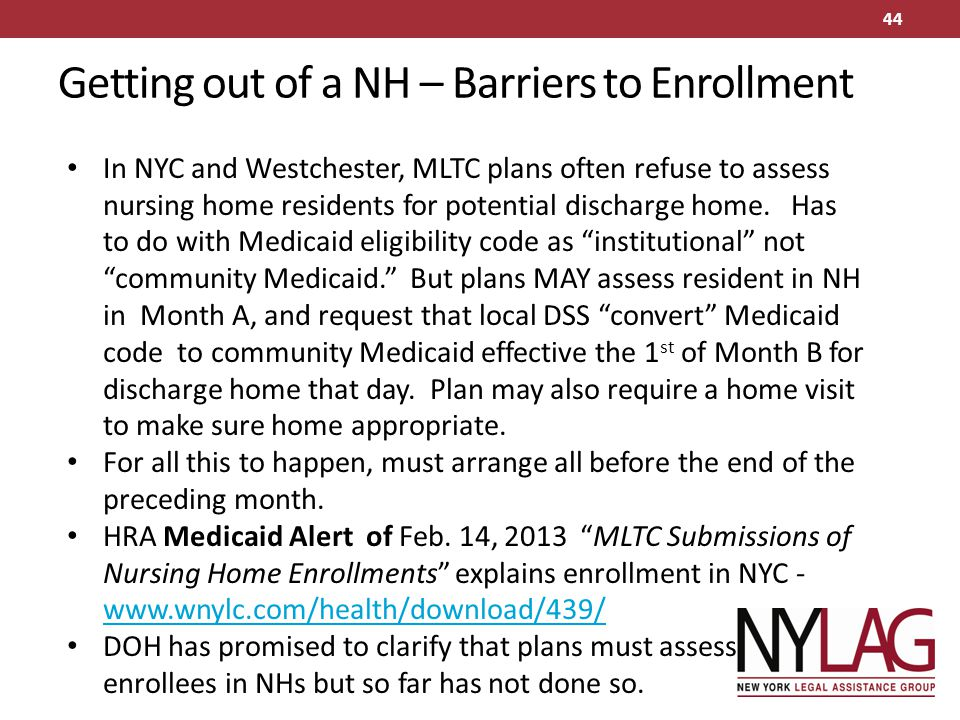 Getting out of a NH – Barriers to Enrollment
