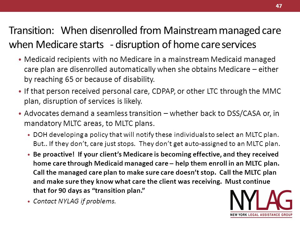 Transition: When disenrolled from Mainstream managed care when Medicare starts - disruption of home care services