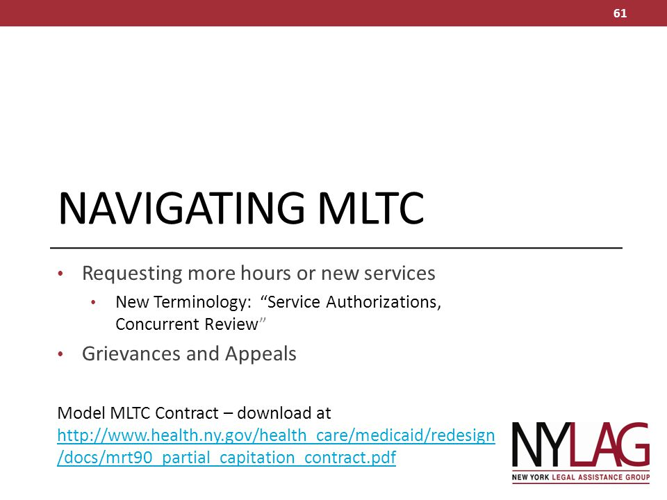 NAVIGATING MLTC Requesting more hours or new services