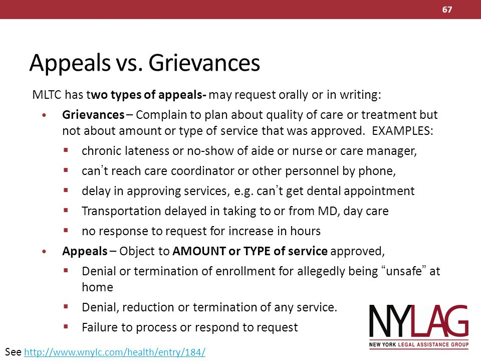 Appeals vs. Grievances MLTC has two types of appeals- may request orally or in writing: