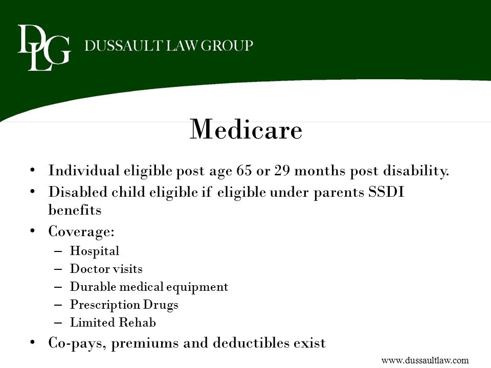 Medicare Individual eligible post age 65 or 29 months post disability.