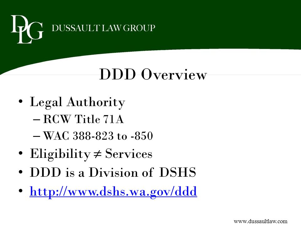 DDD Overview Legal Authority Eligibility ≠ Services