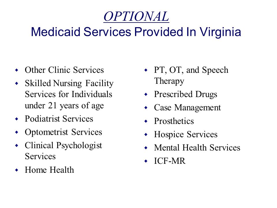 OPTIONAL Medicaid Services Provided In Virginia