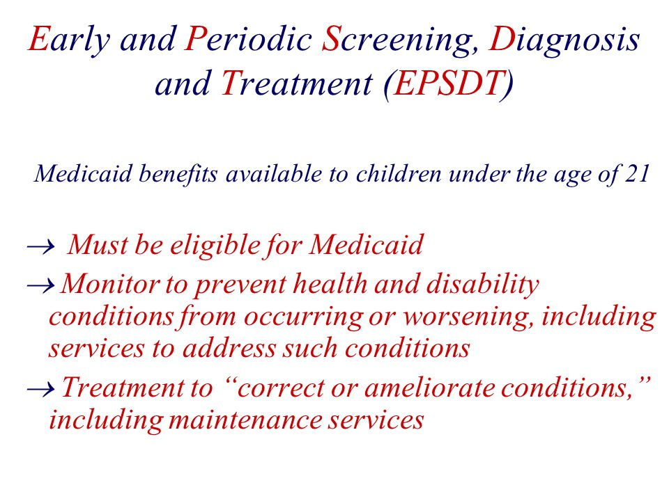 Early and Periodic Screening, Diagnosis and Treatment (EPSDT)