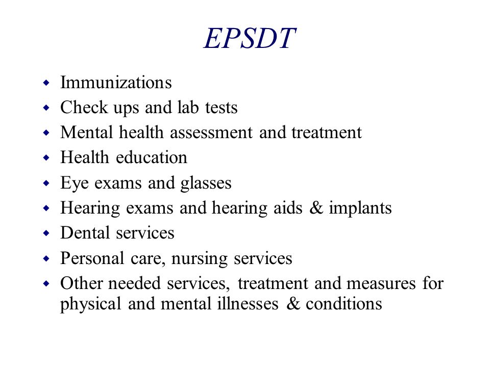 EPSDT Immunizations Check ups and lab tests