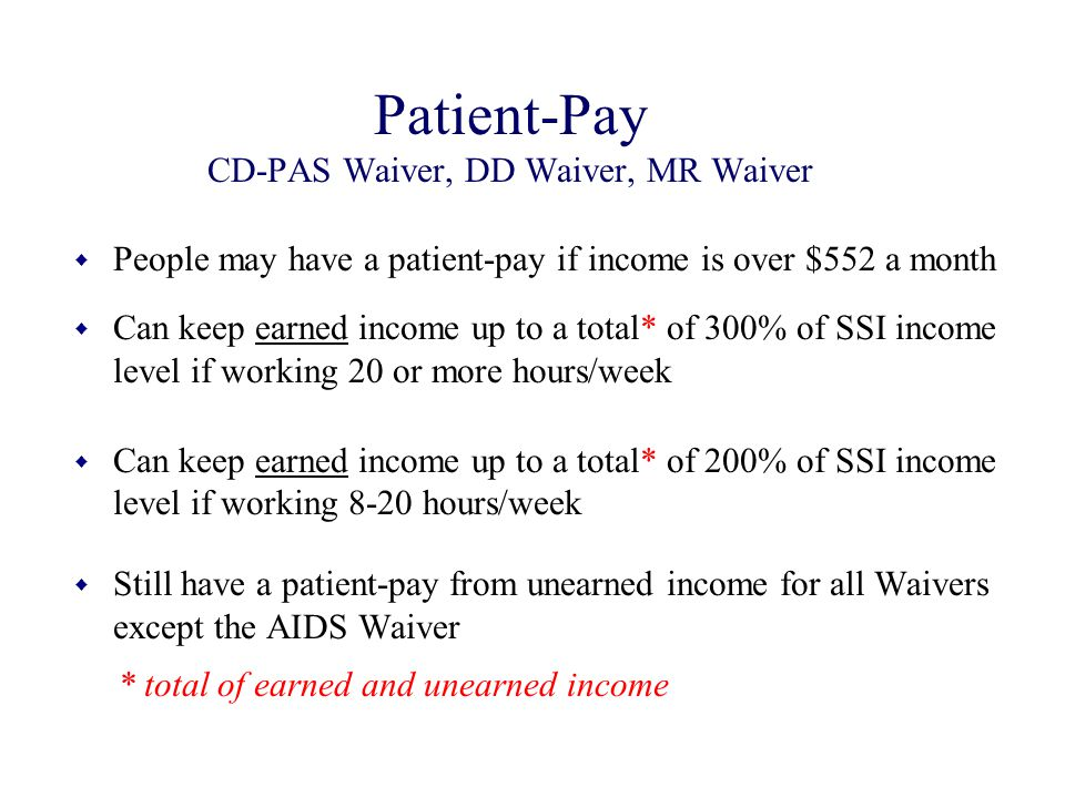 Patient-Pay CD-PAS Waiver, DD Waiver, MR Waiver