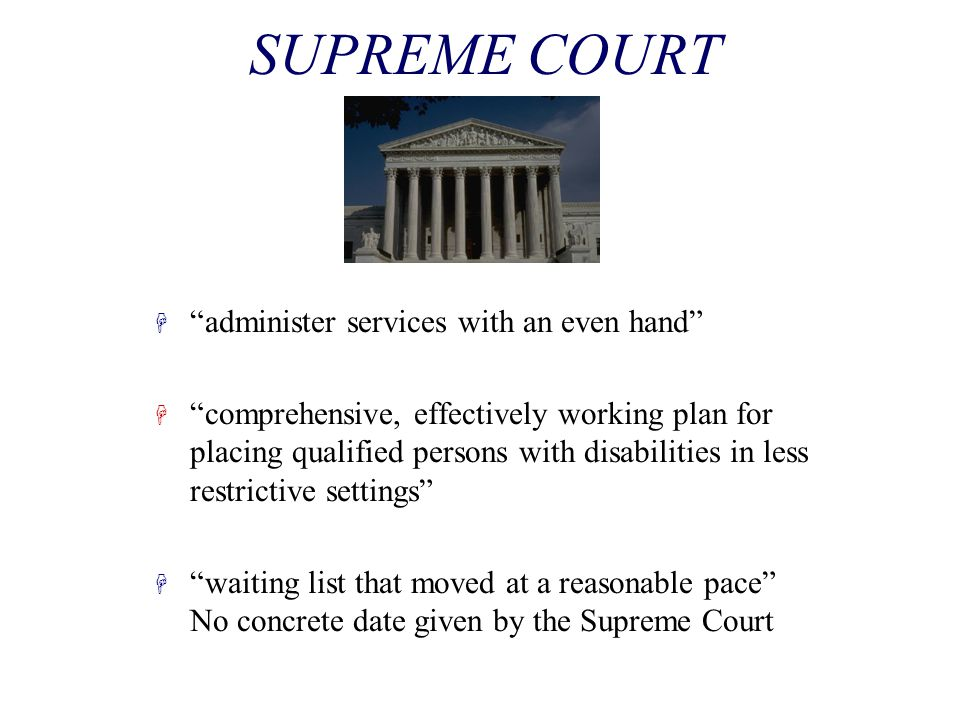 SUPREME COURT administer services with an even hand