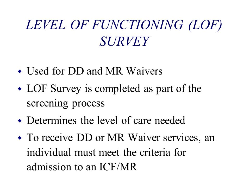 LEVEL OF FUNCTIONING (LOF) SURVEY