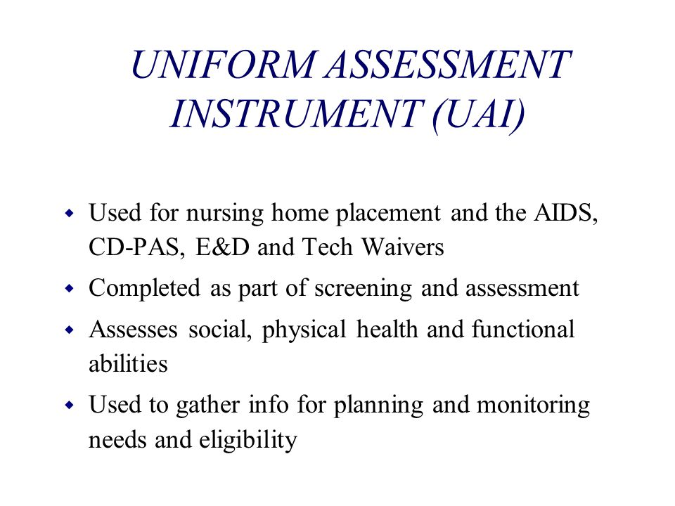 UNIFORM ASSESSMENT INSTRUMENT (UAI)