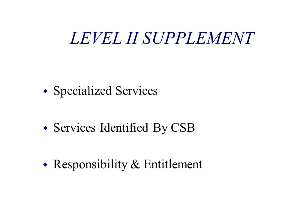 LEVEL II SUPPLEMENT Specialized Services Services Identified By CSB
