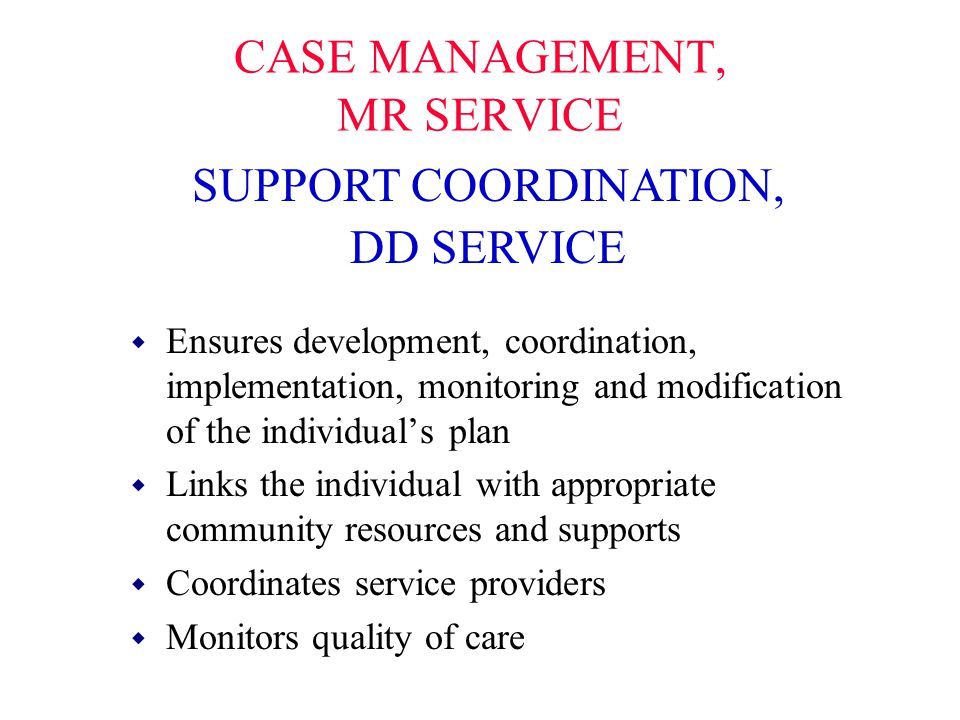 CASE MANAGEMENT, MR SERVICE