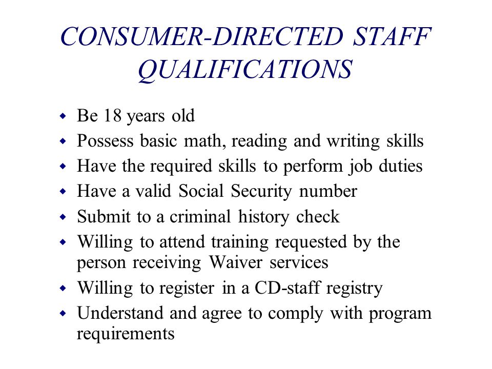 CONSUMER-DIRECTED STAFF QUALIFICATIONS