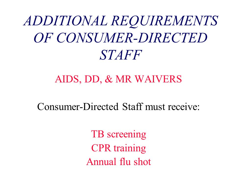 ADDITIONAL REQUIREMENTS OF CONSUMER-DIRECTED STAFF