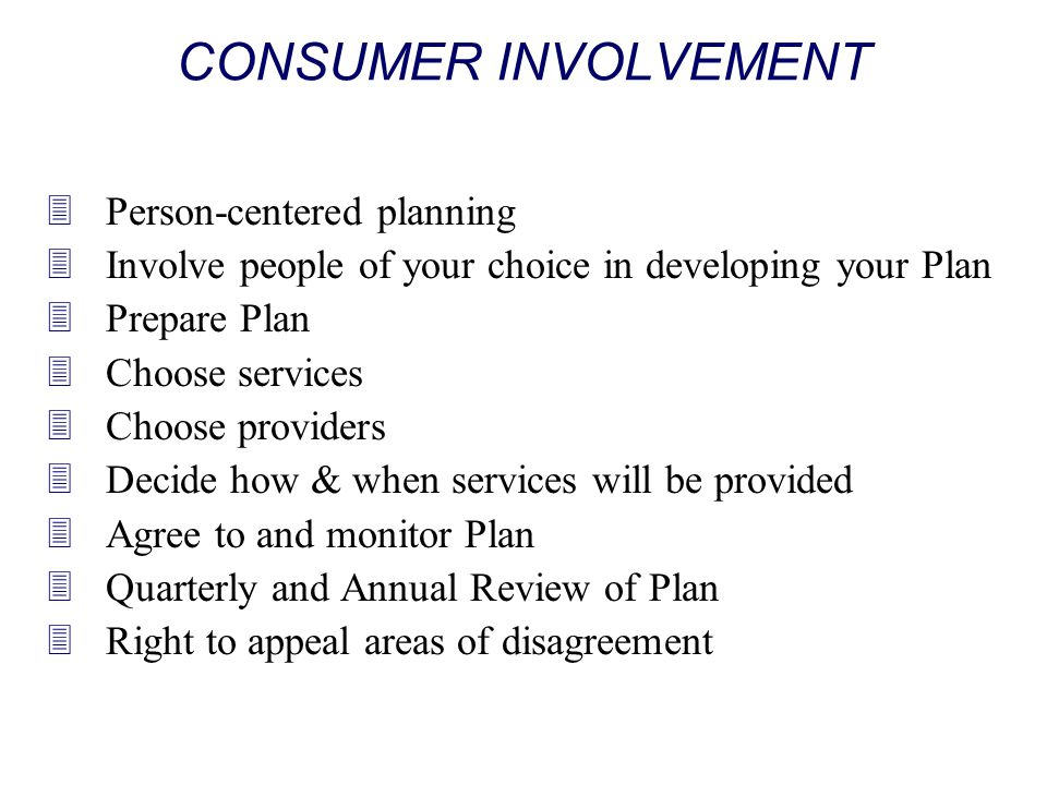 CONSUMER INVOLVEMENT Person-centered planning