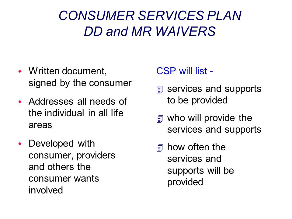CONSUMER SERVICES PLAN DD and MR WAIVERS