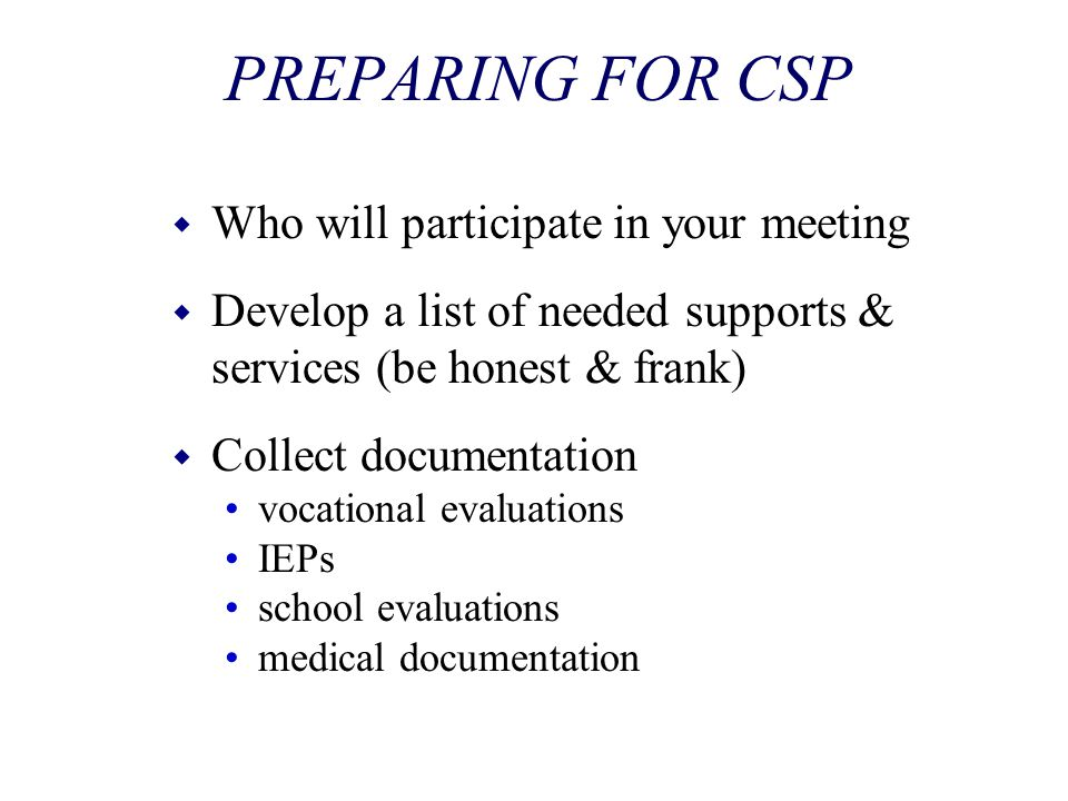 PREPARING FOR CSP Who will participate in your meeting