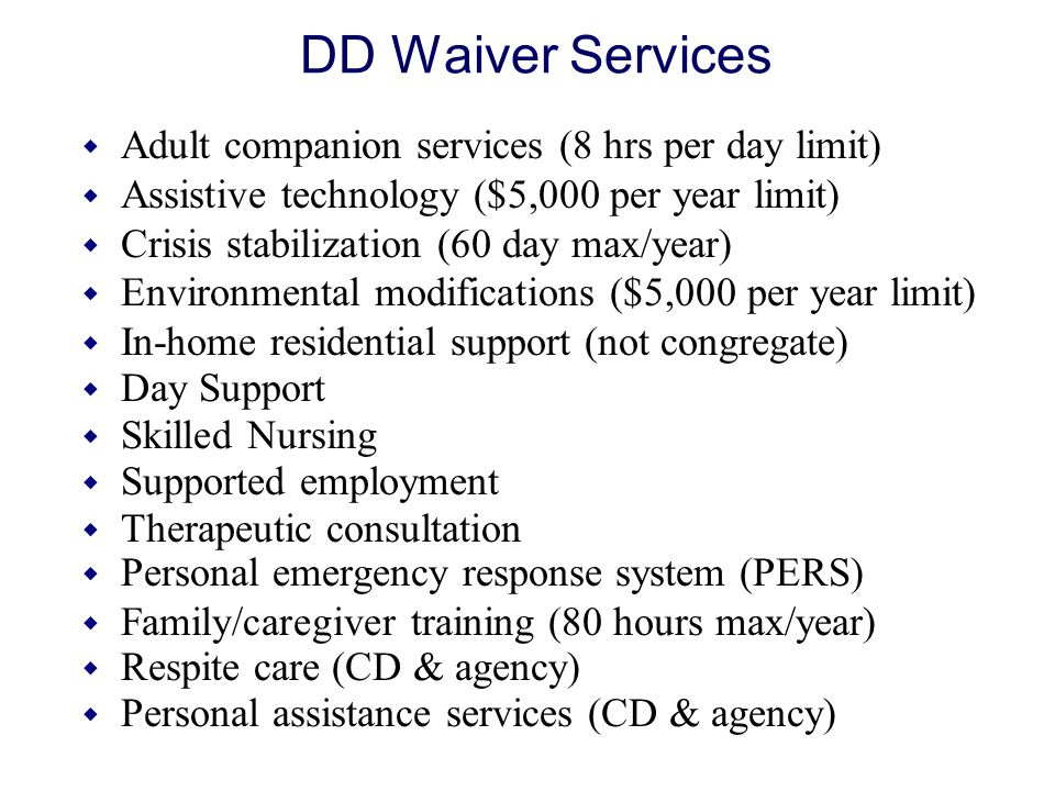 DD Waiver Services Adult companion services (8 hrs per day limit)
