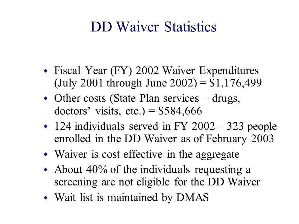 DD Waiver Statistics Fiscal Year (FY) 2002 Waiver Expenditures (July 2001 through June 2002) = $1,176,499.