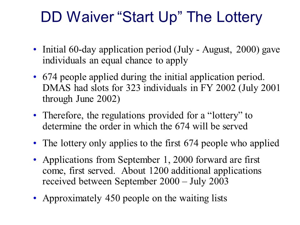 DD Waiver Start Up The Lottery